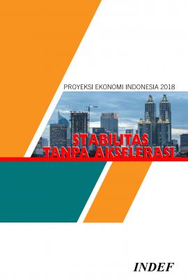 Proyeksi Ekonomi Indonesia 2018, Stabilitas Tanpa Akselerasi