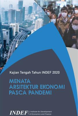 Kajian Tengah Tahun INDEF 2020: Menata Arsitektur Ekonomi Pasca Pandemi