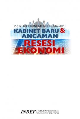 Proyeksi Ekonomi Indonesia 2020: Kabinet Baru dan Ancaman Resesi Ekonomi