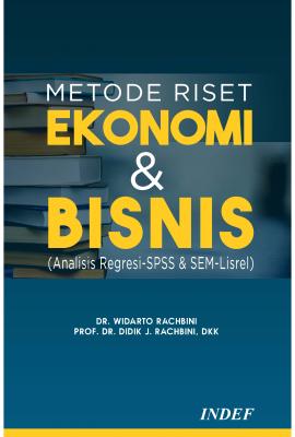 Metode Riset Ekonomi dan Bisnis : Analisis Regresi-SPSS & SEM-Lisrel